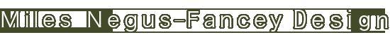 Miles Negus-Fancey Design